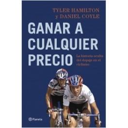 Ganar a cualquier precio - Tyler Hamilton / Daniel Coyle