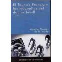 El Tour de Francia y las magnolias del doctor Jekyll - Vicente Álvarez de la Viuda