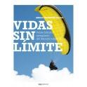 Vidas sin límite. Veinte historias ejemplares del deporte adaptado - Sergio Fernández Tolosa