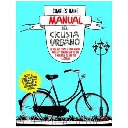 Manual del ciclista urbano - Charles Haine