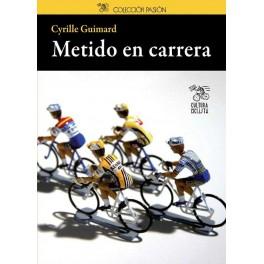 Metido en carrera - Cyrille Guimard