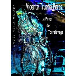 Vicente Trueba Pérez. La Pulga de Torrelavega - Ángel Neila Majada