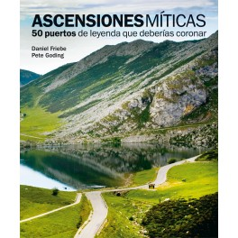 Ascensiones míticas - Daniel Friebe / Pete Goding
