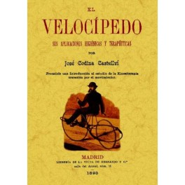 El velocípedo. Sus aplicaciones higiénicas y terapéuticas - José Codina Castellví