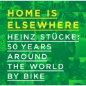 Home is elsewhwere. Heinz Stücke: 50 years around the world by bike