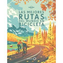 Las mejores rutas del mundo en bicicleta - LONELY PLANET