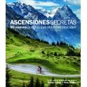 Ascensiones secretas. 50 Nuevos puertos que deberías descubrir - Daniel Friebe / Pete Goding