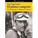 El primer campeón. El mundo que vió Mariano Cañardo - Iván Vega Garcia